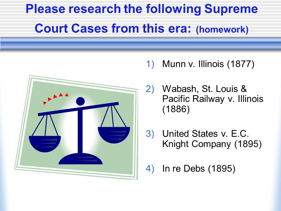 Please research the following Supreme Court Cases from this era: (homework)
