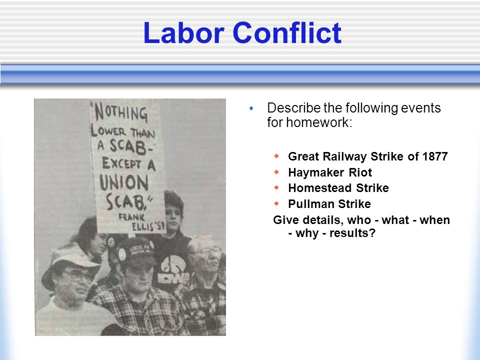 Labor Conflict Describe the following events for homework: