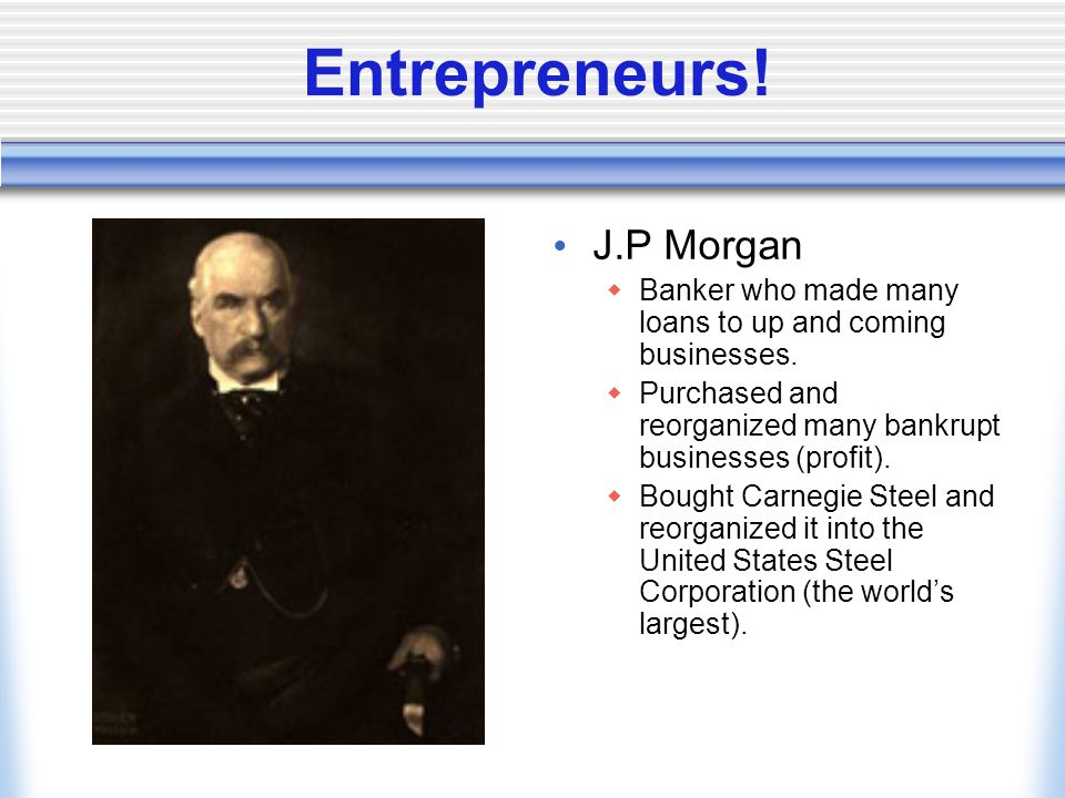 Entrepreneurs! J.P Morgan