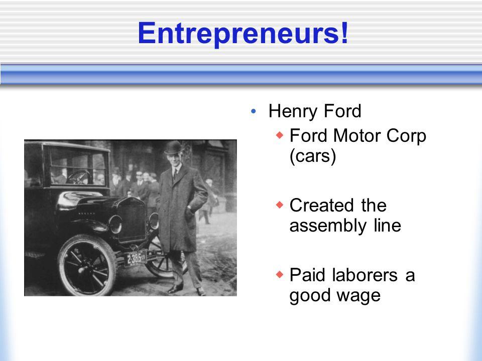 Entrepreneurs! Henry Ford Ford Motor Corp (cars)