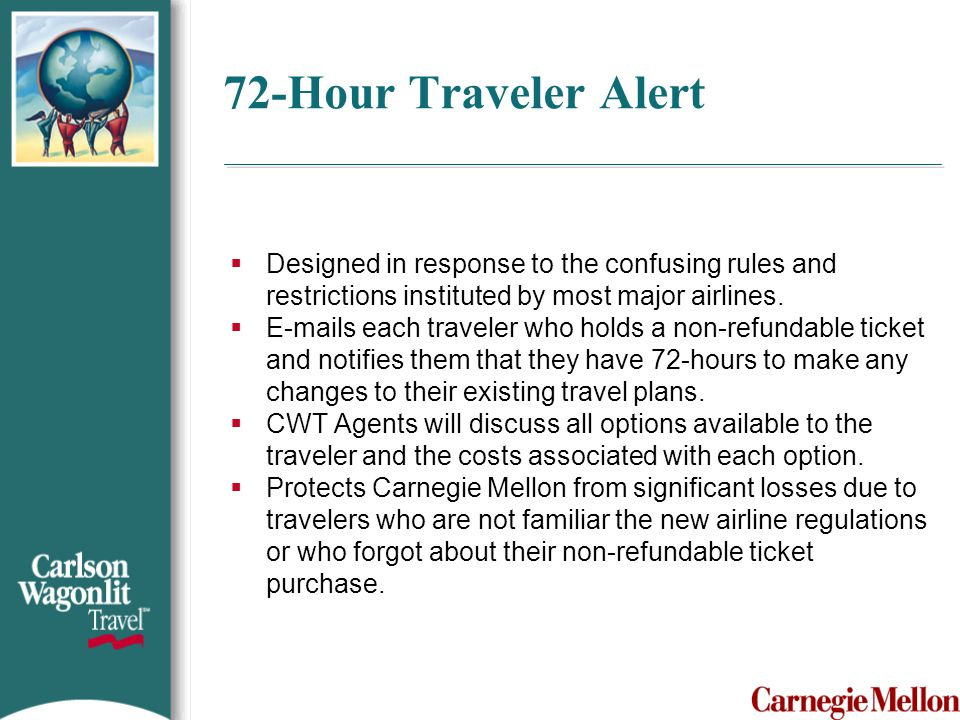 72-Hour Traveler Alert Designed in response to the confusing rules and restrictions instituted by most major airlines.