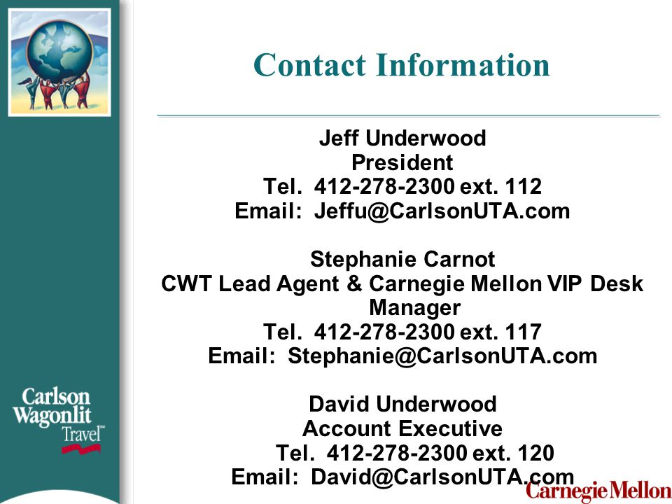 Contact Information Jeff Underwood. President. Tel. 412-278-2300 ext. 112. Email: Jeffu@CarlsonUTA.com.