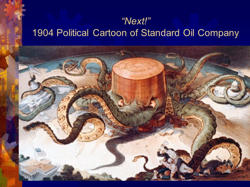 Next! 1904 Political Cartoon of Standard Oil Company