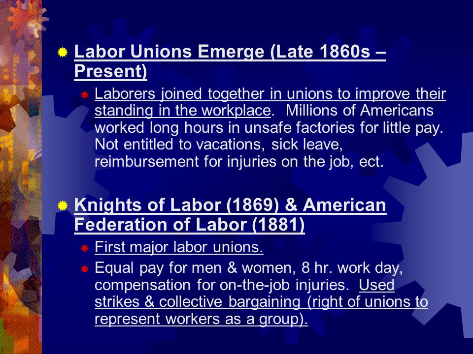 Labor Unions Emerge (Late 1860s – Present)