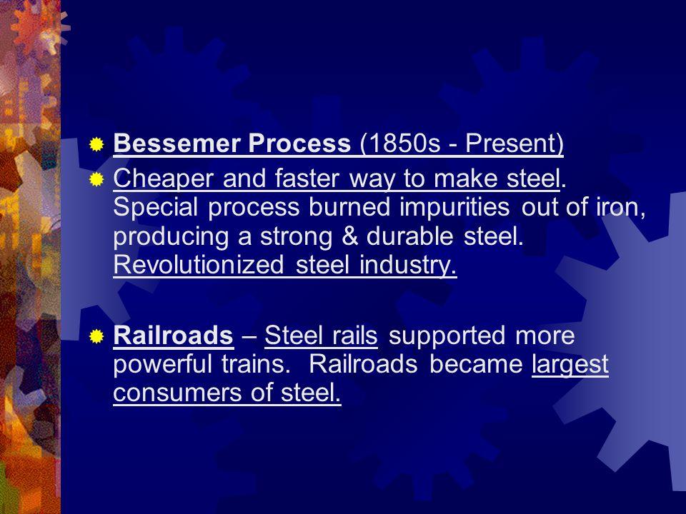 Bessemer Process (1850s - Present)