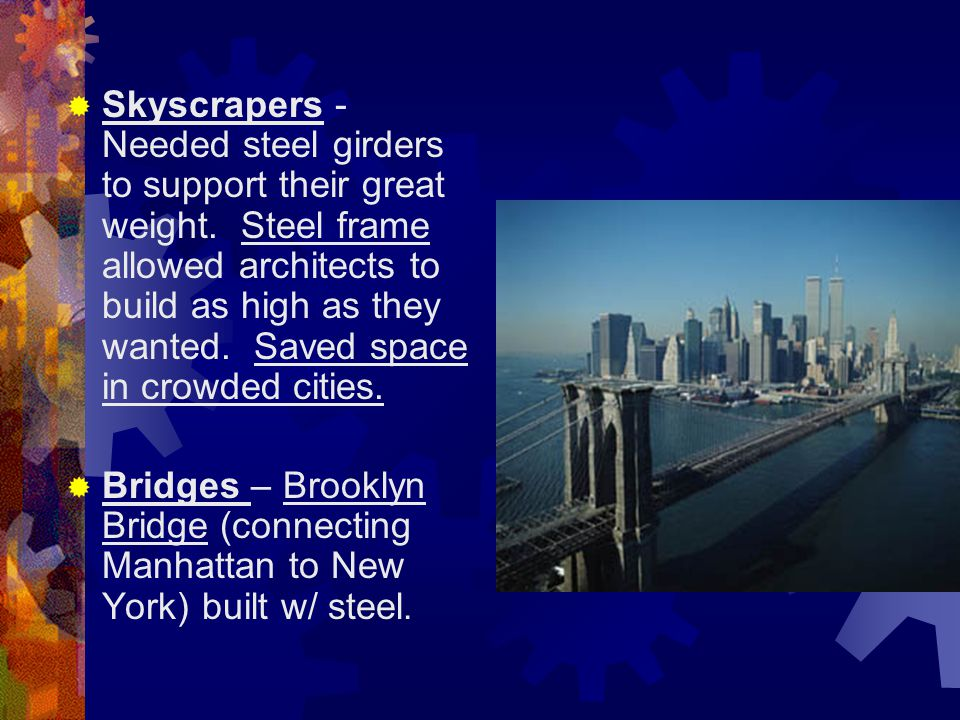 Skyscrapers - Needed steel girders to support their great weight