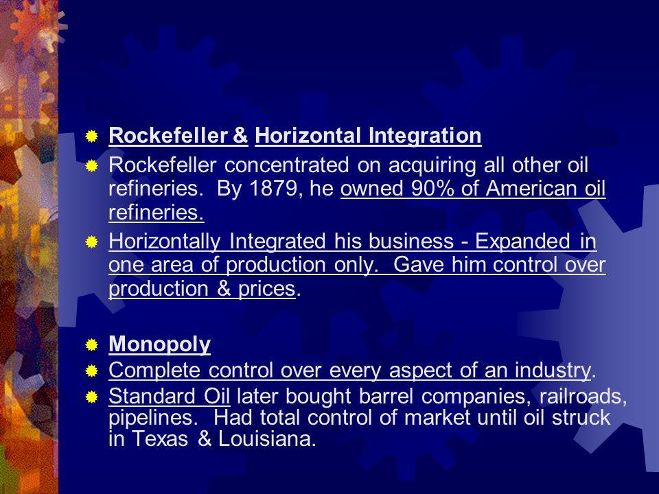 Rockefeller & Horizontal Integration