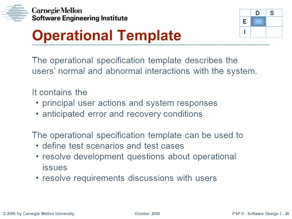 Operational Template The operational specification template describes the users' normal and abnormal interactions with the system.