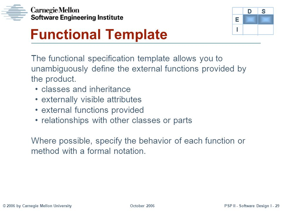 Functional Template The functional specification template allows you to unambiguously define the external functions provided by the product.