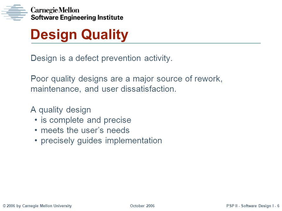 Design Quality Design is a defect prevention activity.