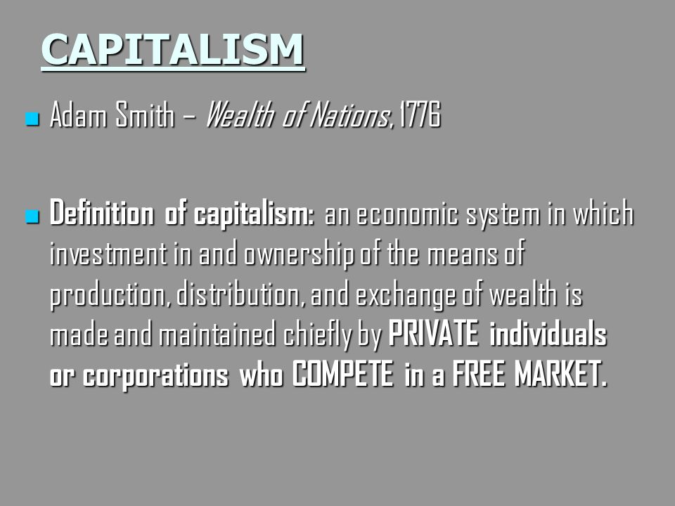 CAPITALISM Adam Smith – Wealth of Nations, 1776