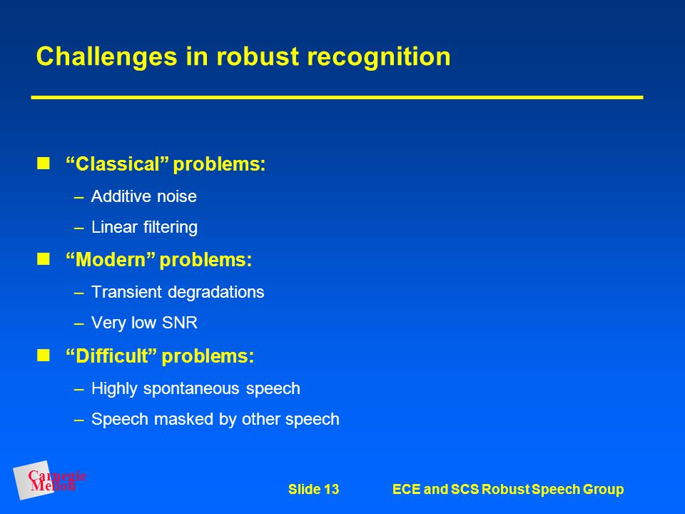 Challenges in robust recognition