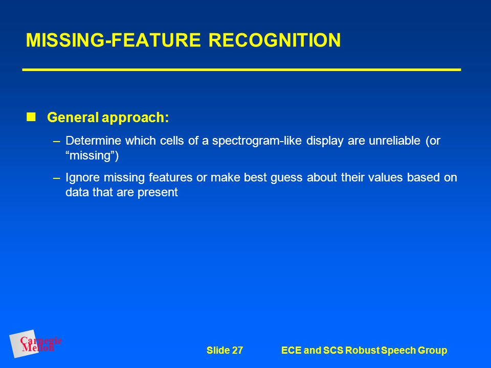 MISSING-FEATURE RECOGNITION