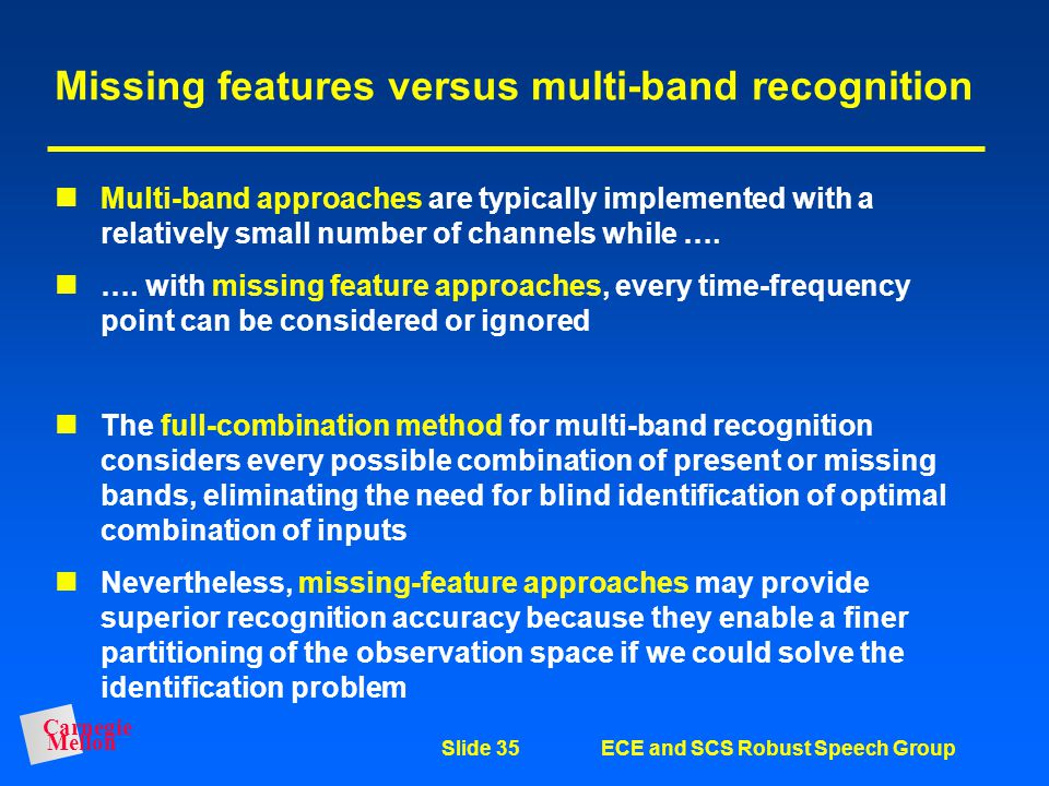 Missing features versus multi-band recognition