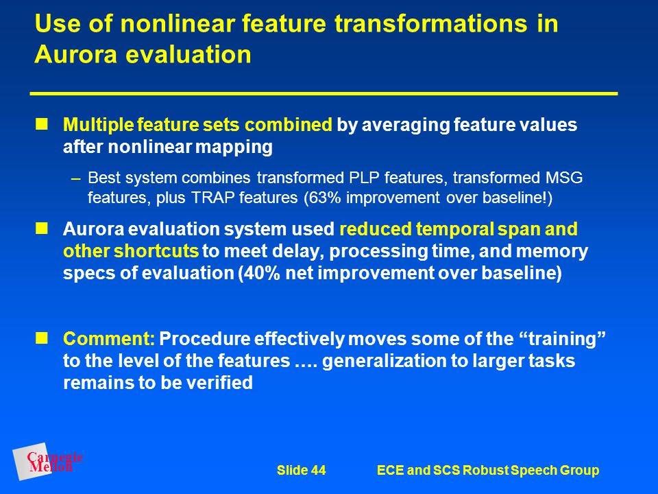 Use of nonlinear feature transformations in Aurora evaluation