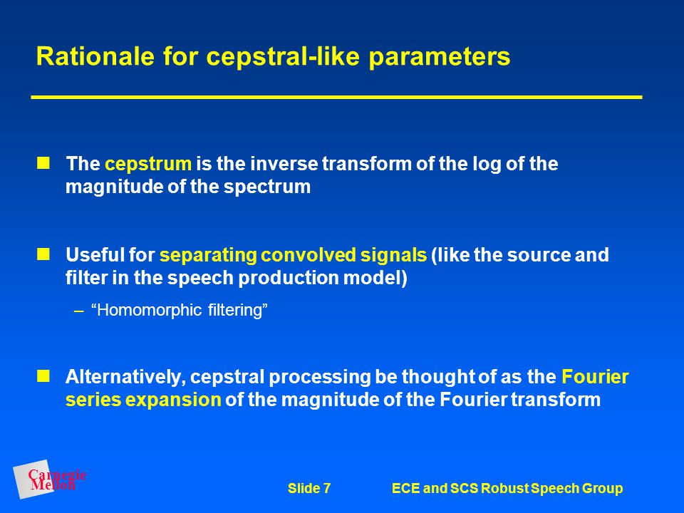 Rationale for cepstral-like parameters