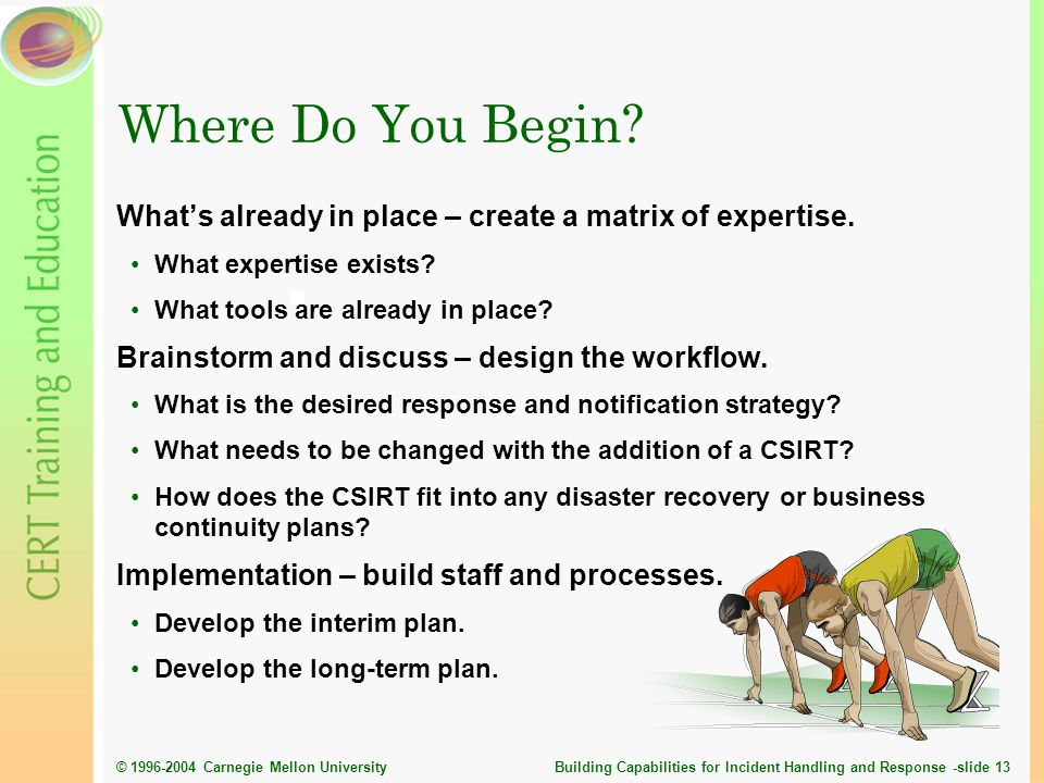 Where Do You Begin What's already in place – create a matrix of expertise. What expertise exists