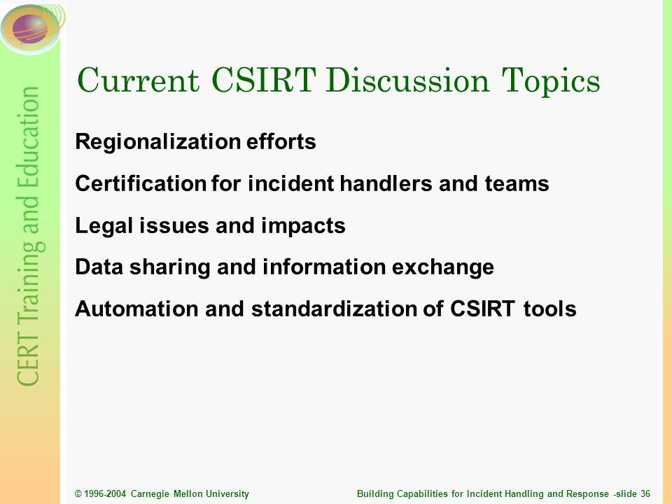 Current CSIRT Discussion Topics