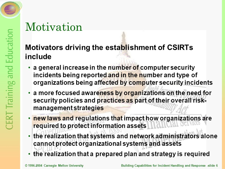 Motivation Motivators driving the establishment of CSIRTs include