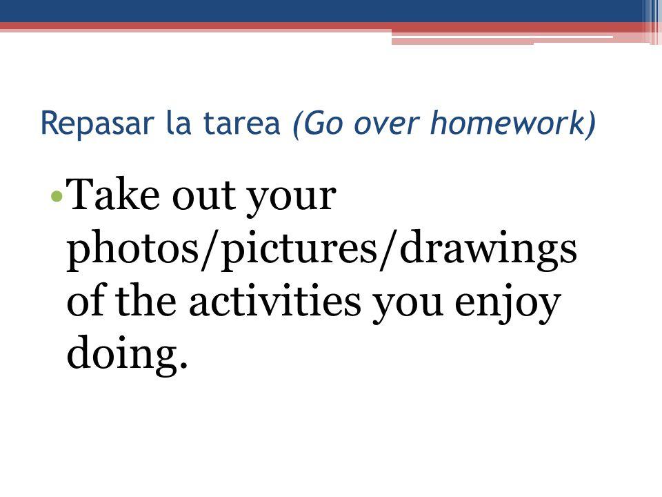 Repasar la tarea (Go over homework)