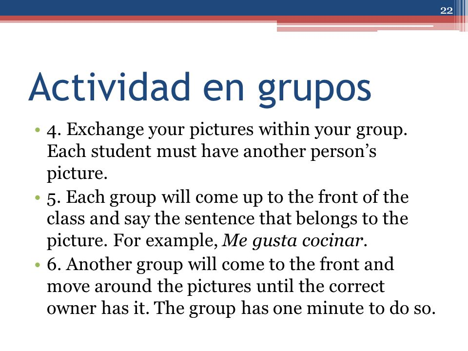 Actividad en grupos 4. Exchange your pictures within your group. Each student must have another person's picture.