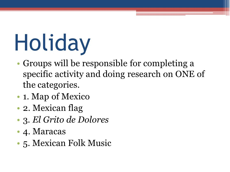 Holiday Groups will be responsible for completing a specific activity and doing research on ONE of the categories.