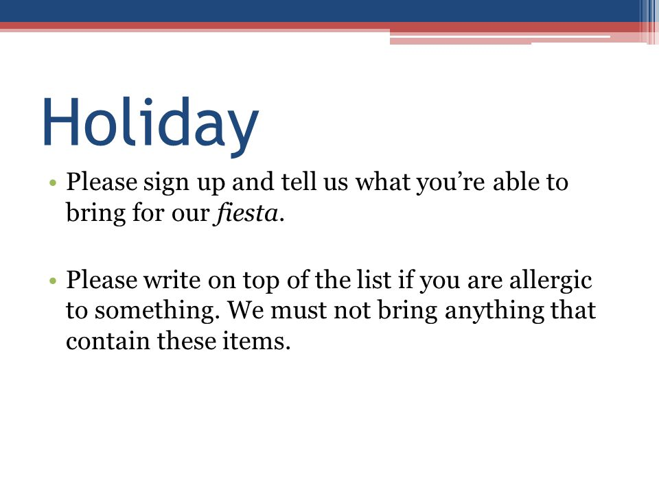 Holiday Please sign up and tell us what you're able to bring for our fiesta.