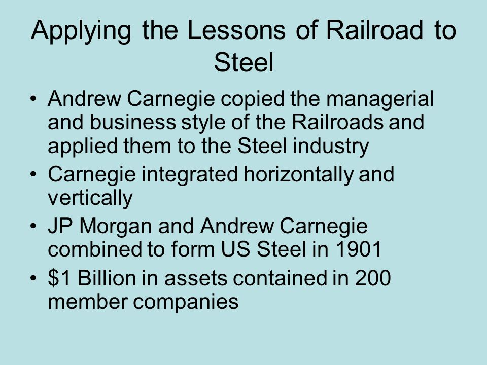 Applying the Lessons of Railroad to Steel