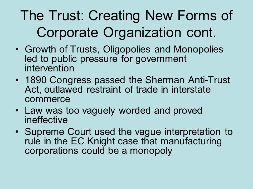 The Trust: Creating New Forms of Corporate Organization cont.