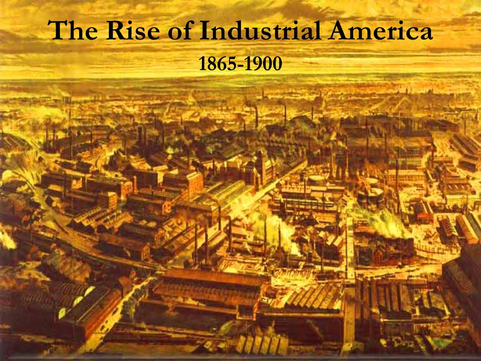 The Rise of Industrial America