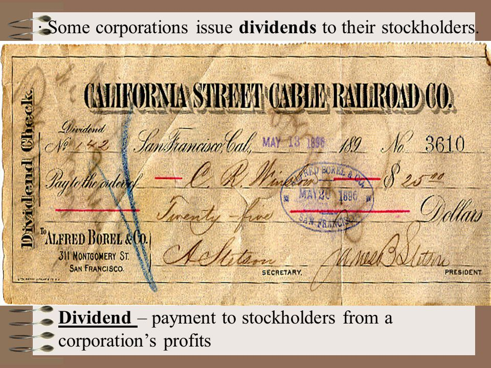 · Some corporations issue dividends to their stockholders.