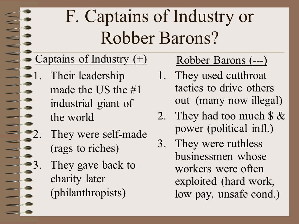 F. Captains of Industry or Robber Barons