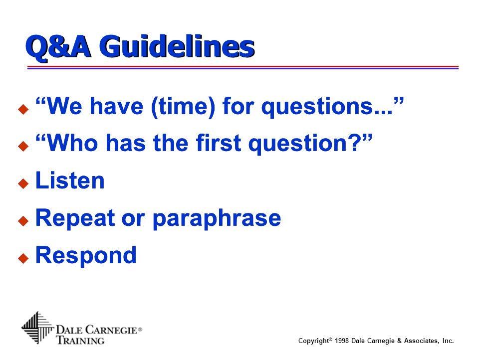 Q&A Guidelines We have (time) for questions...