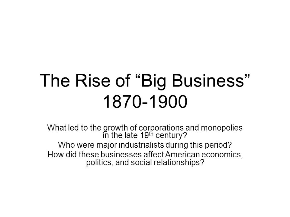 The Rise of Big Business 1870-1900
