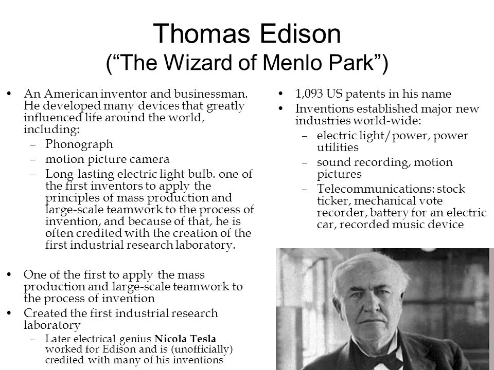 Thomas Edison ( The Wizard of Menlo Park )