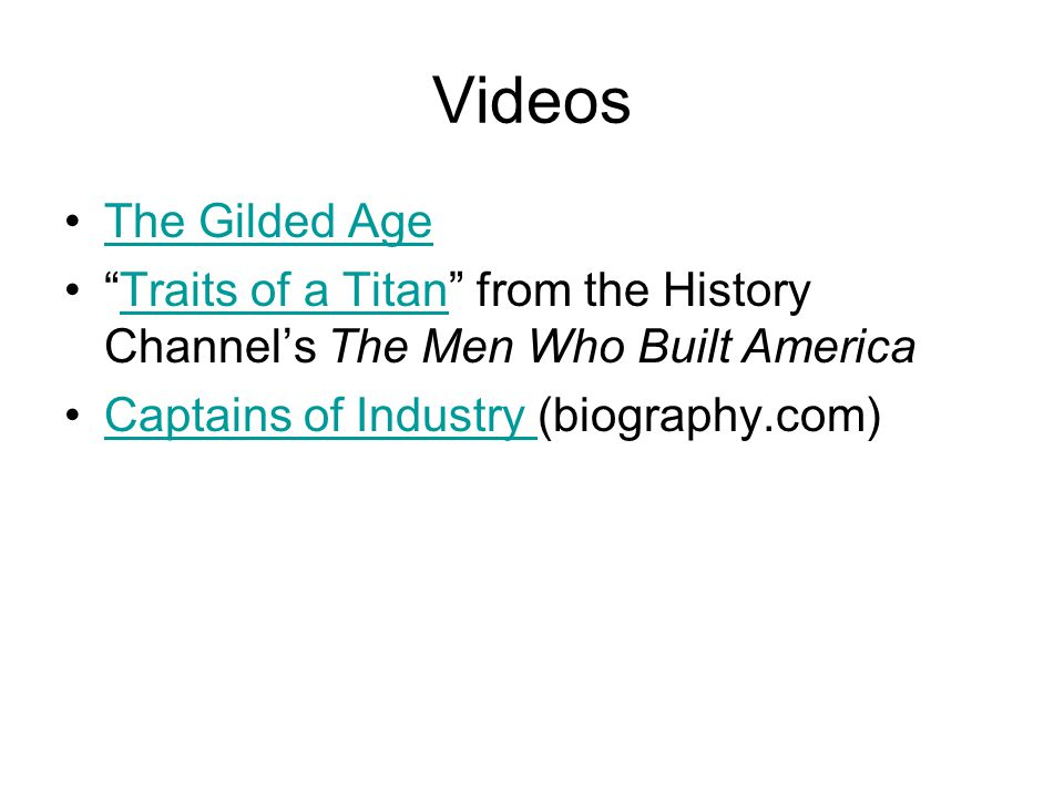 Videos The Gilded Age. Traits of a Titan from the History Channel's The Men Who Built America.