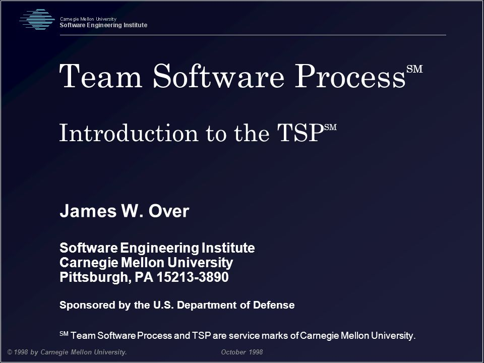 Team Software ProcessSM Introduction to the TSPSM