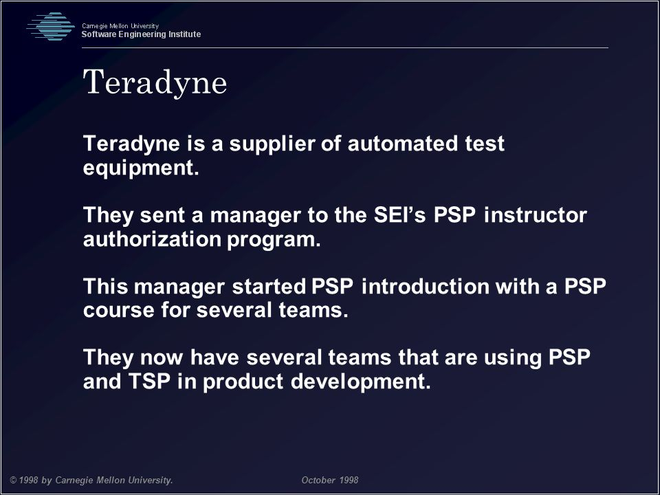 Teradyne Teradyne is a supplier of automated test equipment.