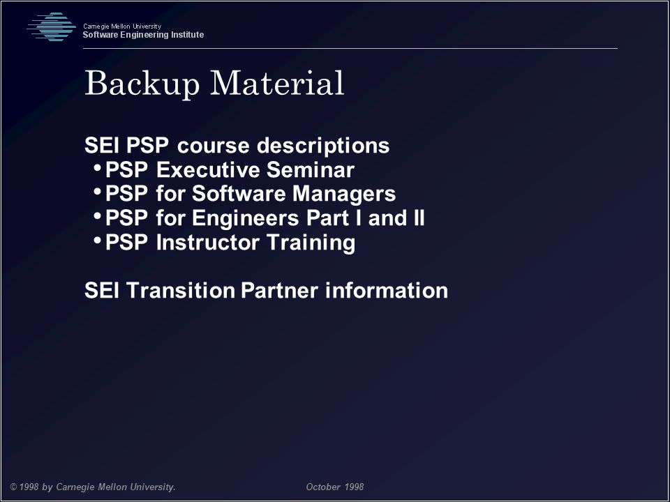 Backup Material SEI PSP course descriptions PSP Executive Seminar