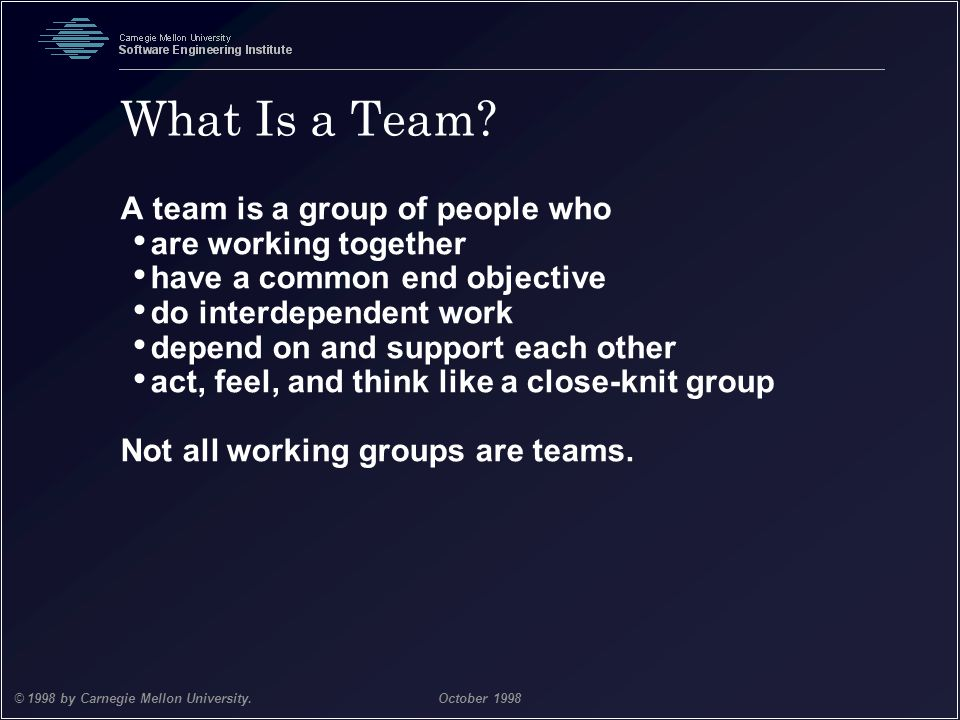 What Is a Team A team is a group of people who are working together