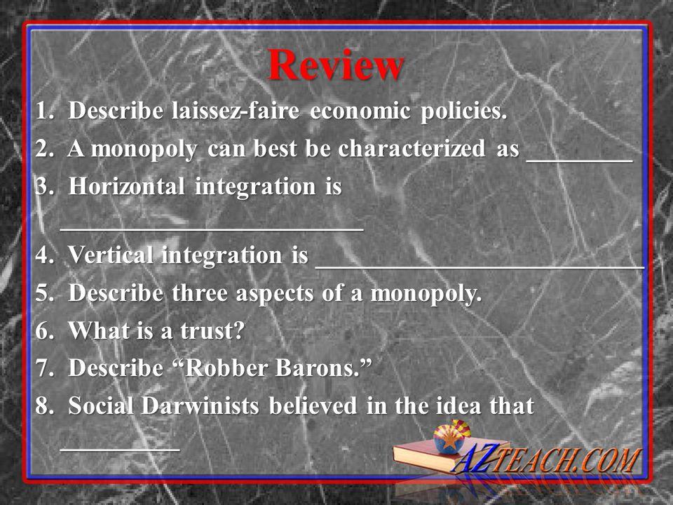 Review 1. Describe laissez-faire economic policies.