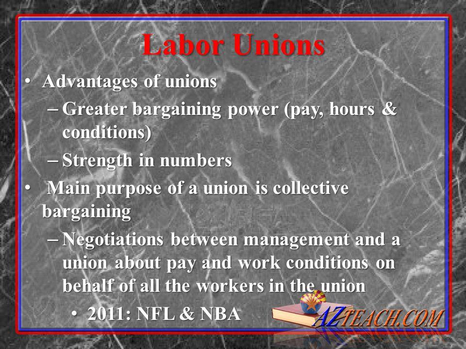 Labor Unions Advantages of unions