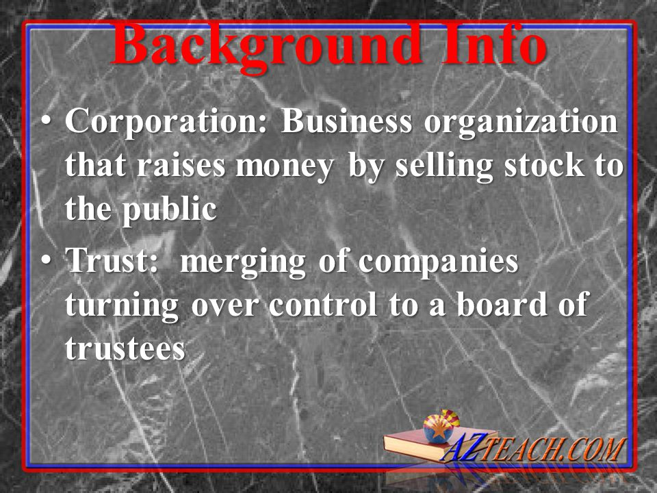 Background Info Corporation: Business organization that raises money by selling stock to the public.