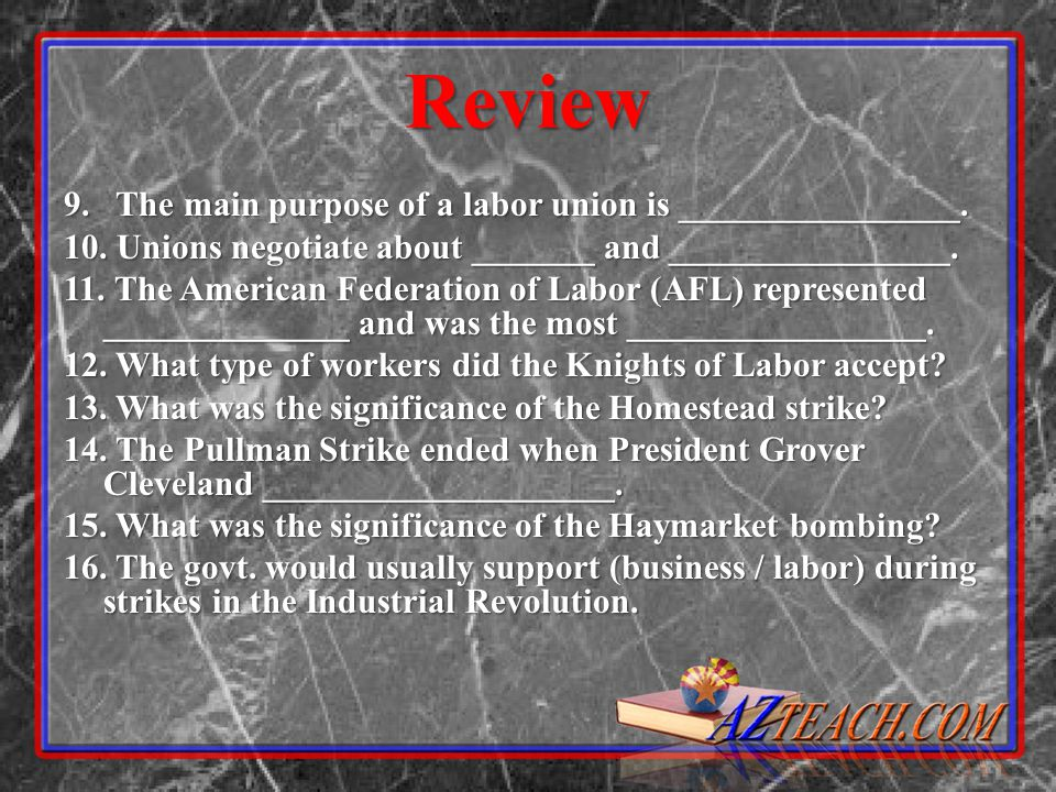 Review 9. The main purpose of a labor union is ________________.