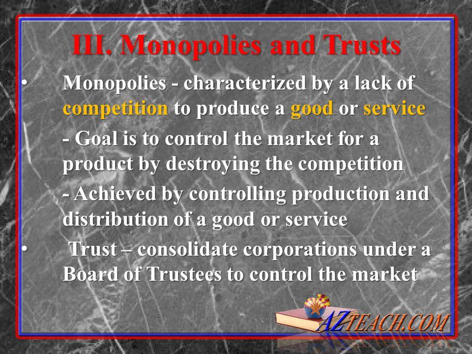 III. Monopolies and Trusts