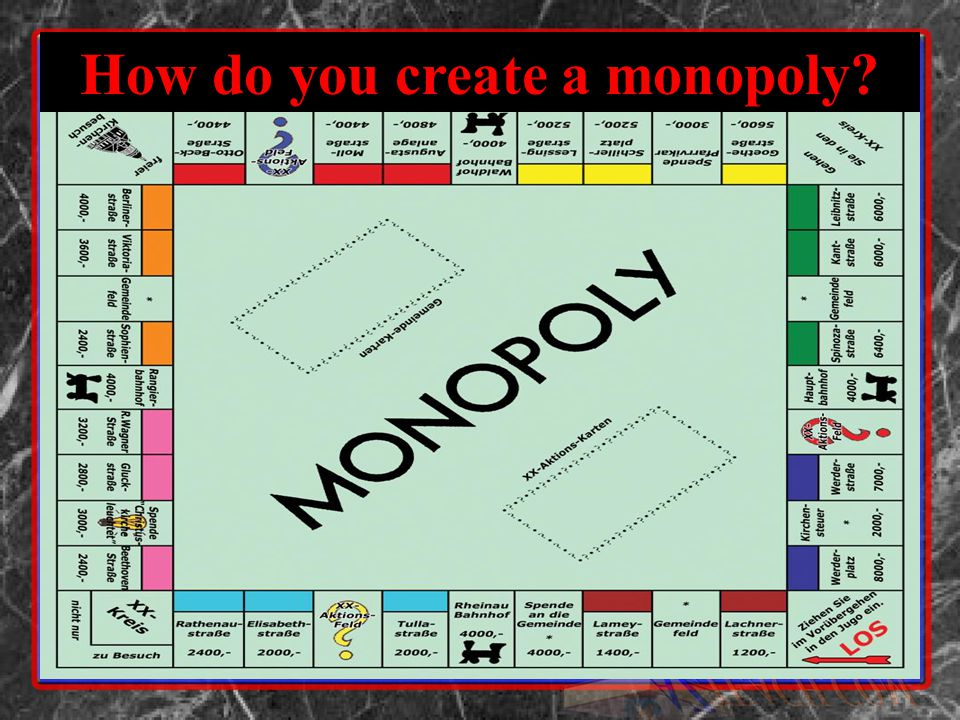 How do you create a monopoly