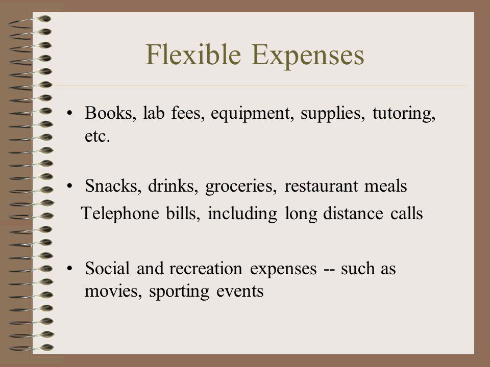 Flexible Expenses Books, lab fees, equipment, supplies, tutoring, etc.