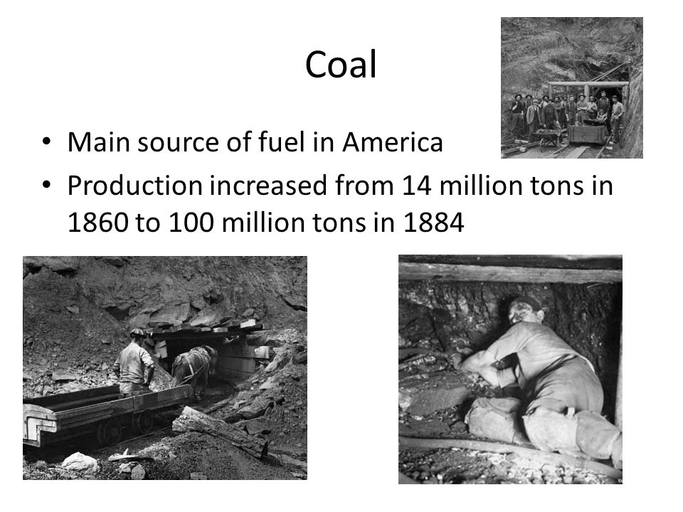 Coal Main source of fuel in America