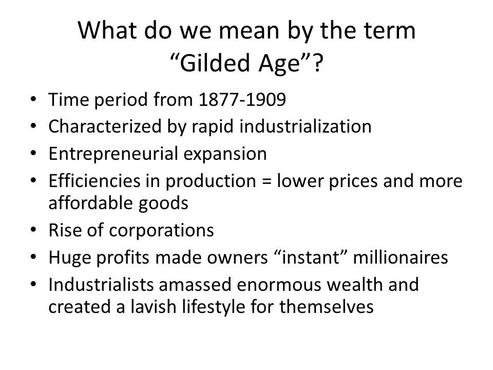 What do we mean by the term Gilded Age