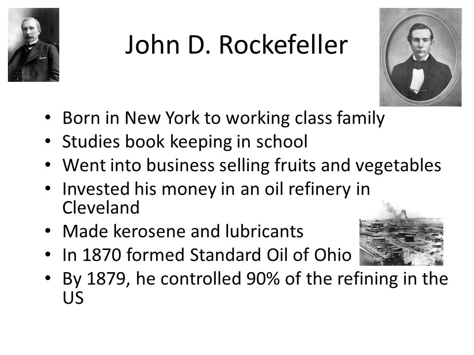 John D. Rockefeller Born in New York to working class family